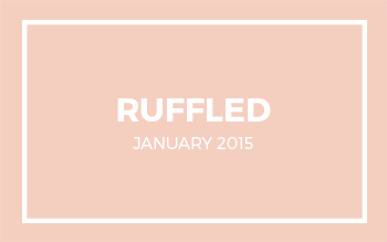 Ruffled | January 2015